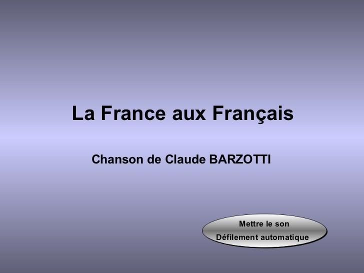 La France aux Français Chanson de Claude BARZOTTI   Mettre le son Défilement automatique