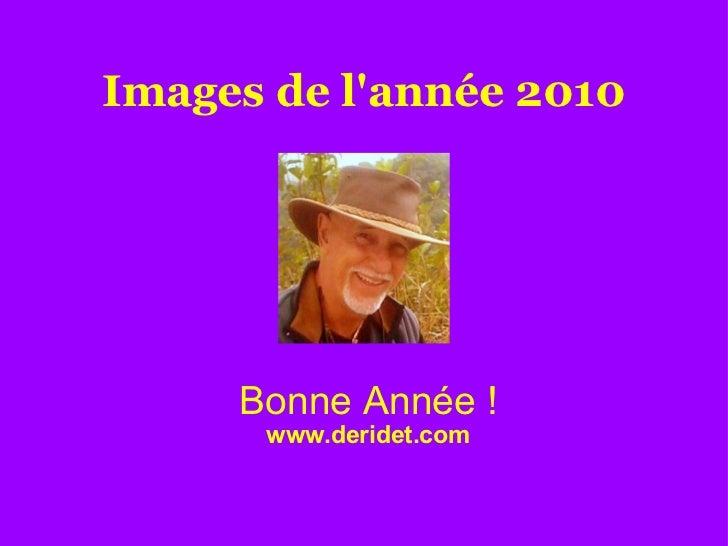 Images de l'année 2010 Bonne Année ! www.deridet.com