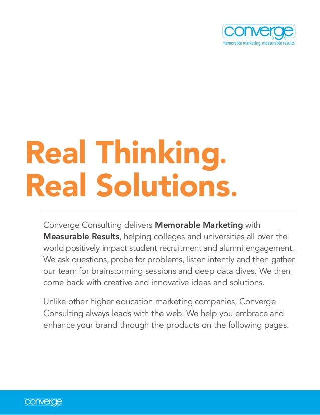 Real Thinking. Real Solutions. Converge Consulting delivers Memorable Marketing with Measurable Results, helping colleges ...