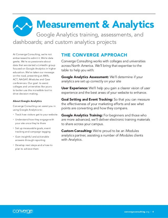 convergeconsulting.org | 4 Measurement  Analytics Google Analytics training, assessments, and dashboards; and custom analy...