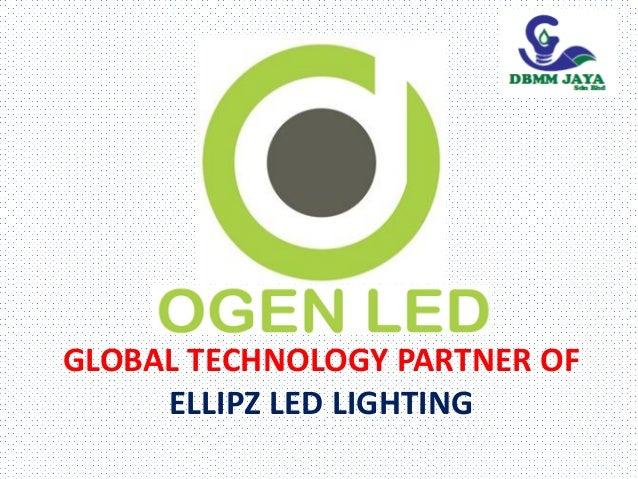 GLOBAL TECHNOLOGY PARTNER OF ELLIPZ LED LIGHTING