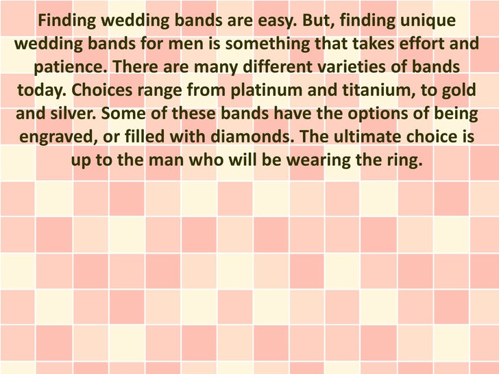 Finding wedding bands are easy. But, finding uniquewedding bands for men is something that takes effort and  patience. The...