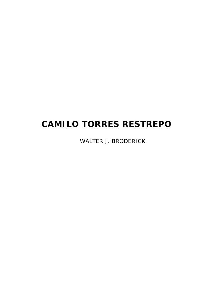 CAMILO TORRES RESTREPO       WALTER J. BRODERICK