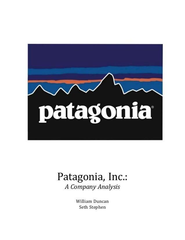 Patagonia, Inc.: A Company Analysis William Duncan Seth Stephen
