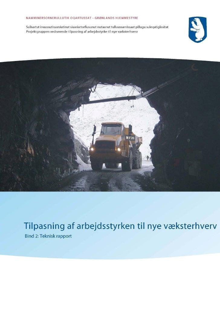Tilpasning af arbejdsstyrken til nye væksterhverv   Grønlands Hjemmestyre  Projektgruppen vedr. tilpasning af arbejdsstyrk...