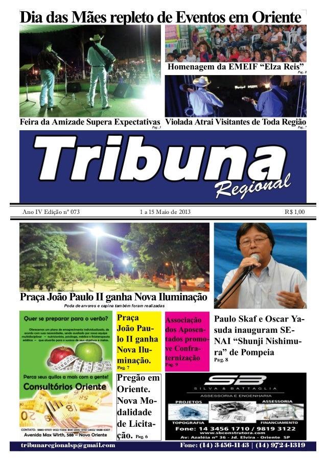 tribunaregionalsp@gmail.com Fone: (14) 3456-1143 | (14) 9724-1319 Ano IV Edição nº 073 1 a 15 Maio de 2013 R$ 1,00  ¡ ¢ £...