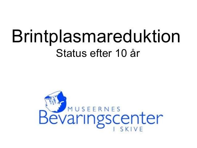 Brintplasmareduktion Status efter 10 år