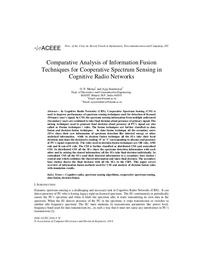Comparative Analysis of Information Fusion Techniques for Cooperative Spectrum Sensing in Cognitive Radio Networks O. P. M...