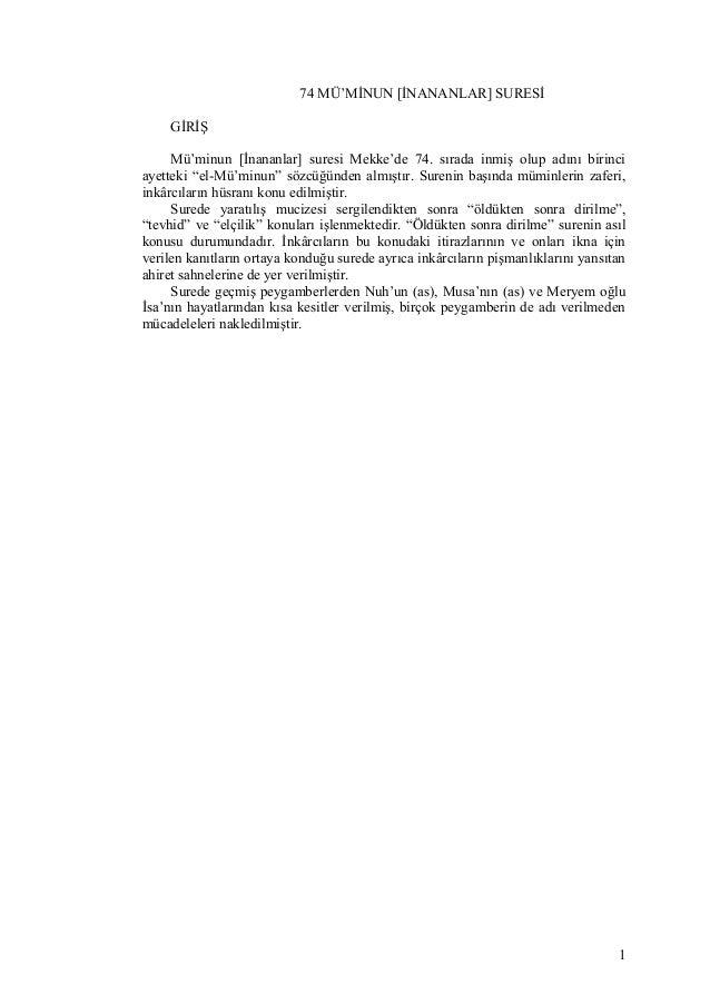 """74 MÜ'MİNUN [İNANANLAR] SURESİ GİRİŞ Mü'minun [İnananlar] suresi Mekke'de 74. sırada inmiş olup adını birinci ayetteki """"el..."""