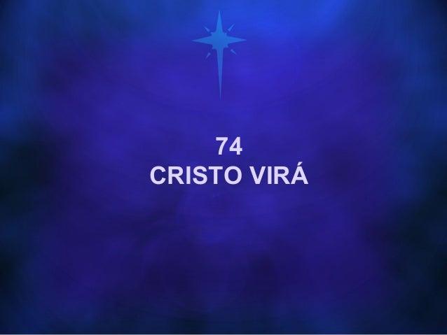 74 CRISTO VIRÁ