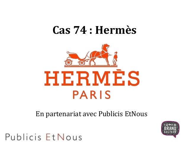 Cas 74 : Hermès En partenariat avec Publicis EtNous
