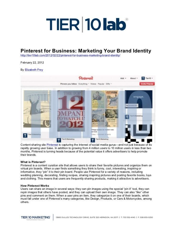 Pinterest for Business: Marketing Your Brand Identityhttp://tier10lab.com/2012/02/22/pinterest-for-business-marketing-bra...