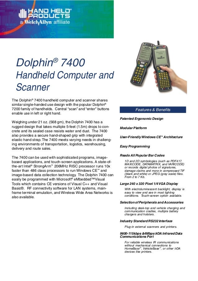 Dolphin® 7400 Handheld Computer and Scanner The Dolphin® 7400 handheld computer and scanner shares similar single-handed u...
