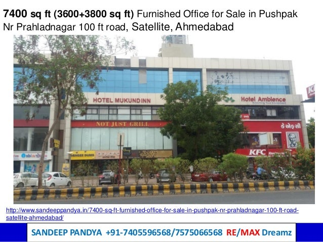 SANDEEP PANDYA +91-7405596568/7575066568 RE/MAX Dreamz 7400 sq ft (3600+3800 sq ft) Furnished Office for Sale in Pushpak N...