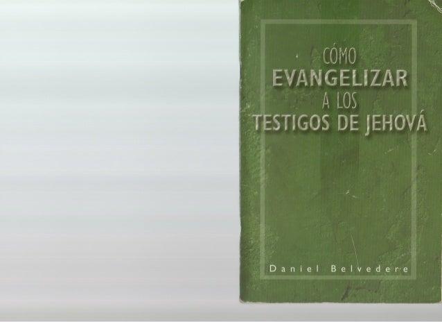 Cómo evangelizar a los Testigos de Jehová- Daniel Belvedere