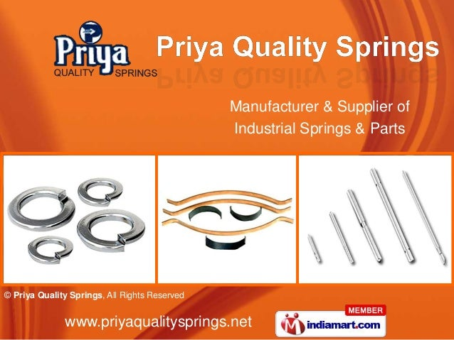 © Priya Quality Springs, All Rights Reserved www.priyaqualitysprings.net Manufacturer & Supplier of Industrial Springs & P...