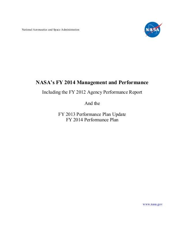 National Aeronautics and Space Administration          NASA's FY 2014 Management and Performance               Including t...