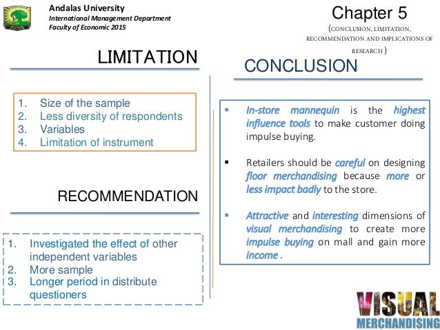LIMITATION 1. Size of the sample 2. Less diversity of respondents 3. Variables 4. Limitation of instrument RECOMMENDATION ...