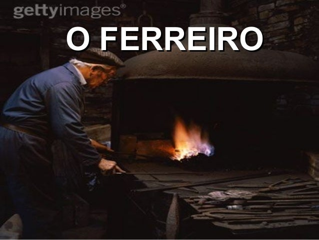 O FERREIROO FERREIRO