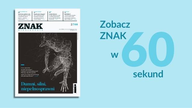 Zobacz ZNAK w sekund cena: 19,90 zł | vat 5% (wprenumeracie: 14 zł) styczeń (01) 2017 740Nr Ilustracja:JanuszJurek INDEKS...