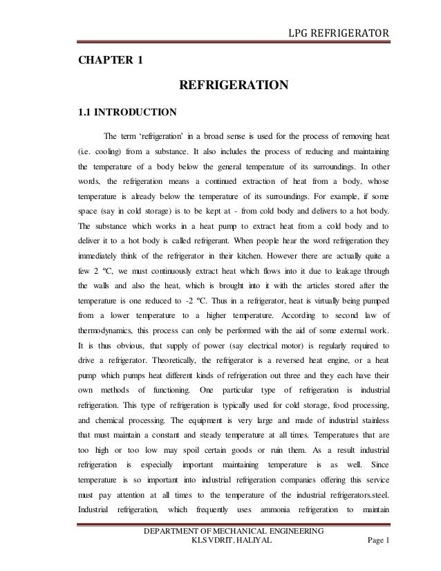 LPG REFRIGERATOR DEPARTMENT OF MECHANICAL ENGINEERING KLS VDRIT, HALIYAL Page 1 CHAPTER 1 REFRIGERATION 1.1 INTRODUCTION T...