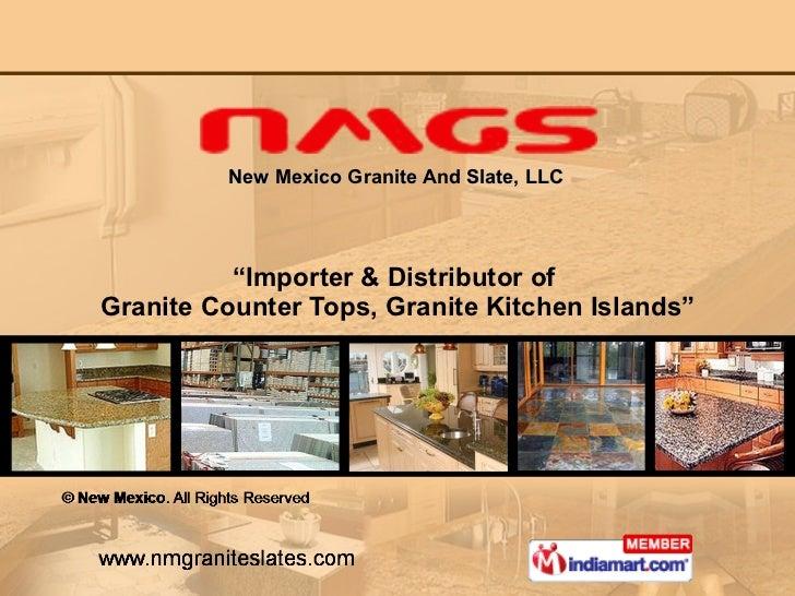 "New Mexico Granite And Slate, LLC  "" Importer & Distributor of  Granite Counter Tops, Granite Kitchen Islands"""