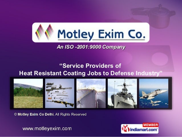 """An ISO -2001:9000 Company             """"Service Providers ofHeat Resistant Coating Jobs to Defense Industry"""""""