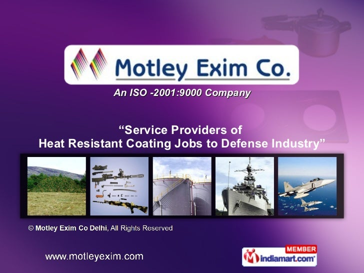 """An ISO -2001:9000 Company """" Service Providers of  Heat Resistant Coating Jobs to Defense Industry"""""""