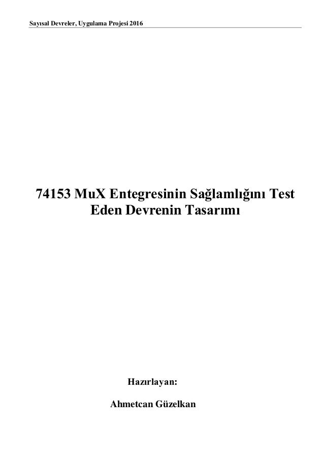 Saysal Devreler Uygulama Projesi 2016 74153 MuX Entegresinin Salamln Test Eden Devrenin Tasarm Hazrlayan