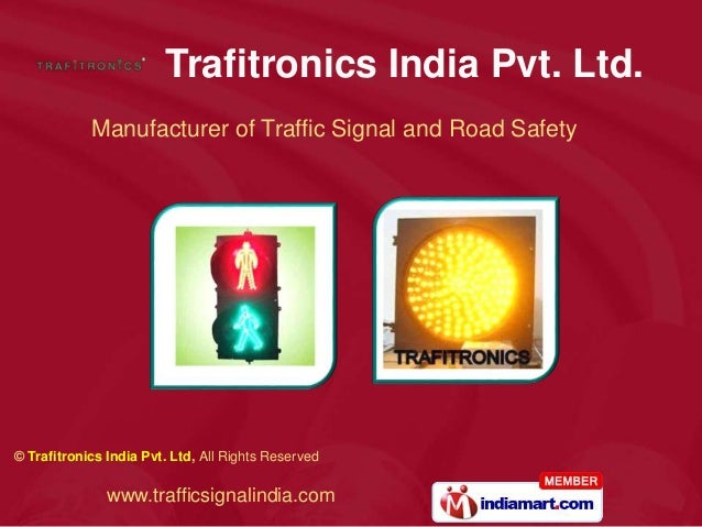 © Trafitronics India Pvt. Ltd, All Rights Reserved www.trafficsignalindia.com Manufacturer of Traffic Signal and Road Safe...