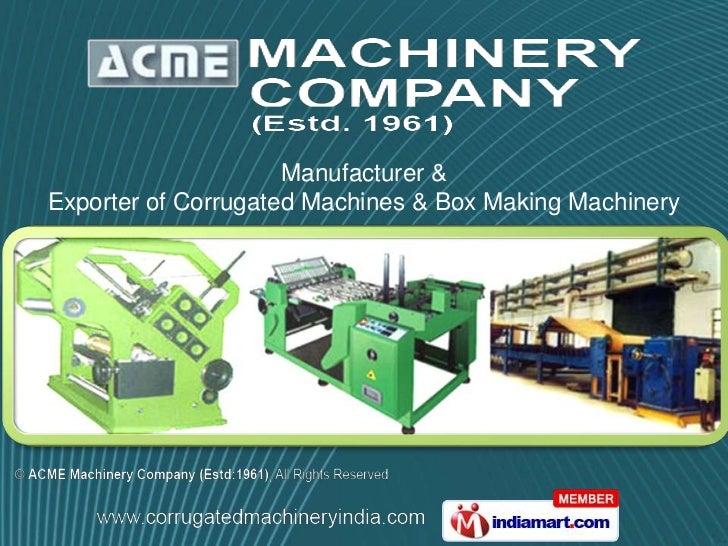 Manufacturer &Exporter of Corrugated Machines & Box Making Machinery