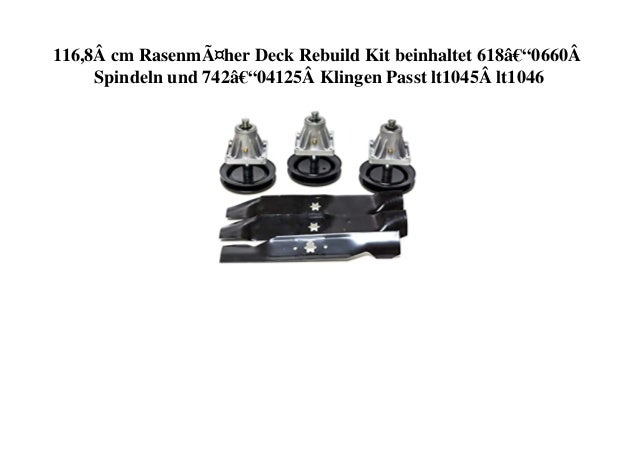 116,8cm Rasenmäher Deck Rebuild Kit beinhaltet 618–0660Spindeln und 742–04125Klingen Passt lt1045lt1046