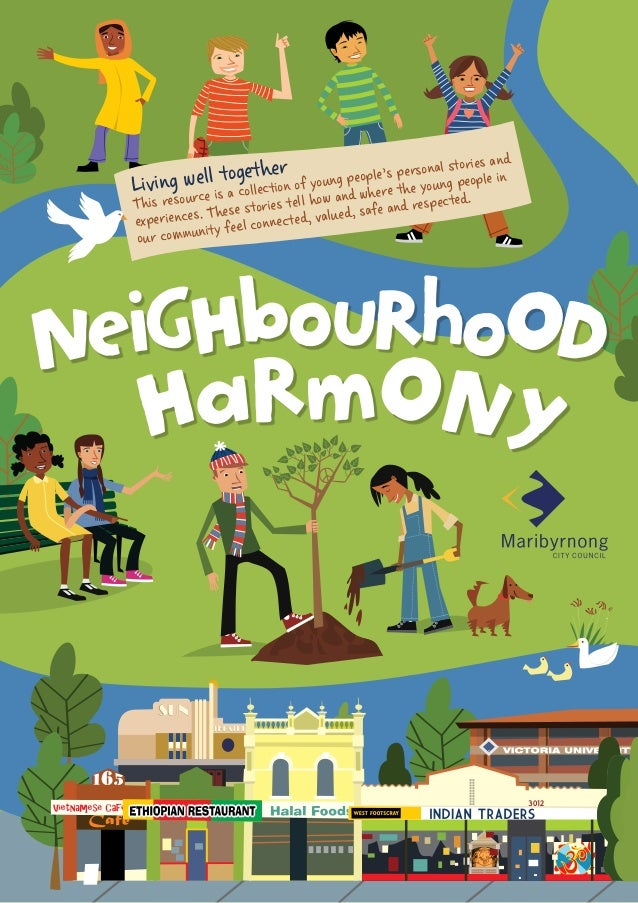 1 HaRmONy NeiGHbouRhoOD Living well together This resource is a collection of young people's personal stories and experien...