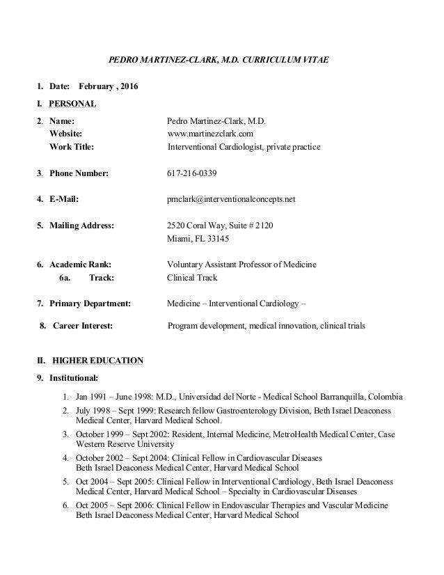 PEDRO MARTINEZ-CLARK, M.D. CURRICULUM VITAE 1. Date: February , 2016 I. PERSONAL 2. Name: Pedro Martinez-Clark, M.D. Websi...