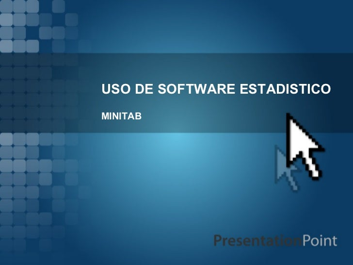 USO DE SOFTWARE ESTADISTICO MINITAB