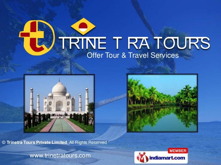 Offer Tour & Travel Services© Trinetra Tours Private Limited. All Rights Reserved              www.trinetratours.com