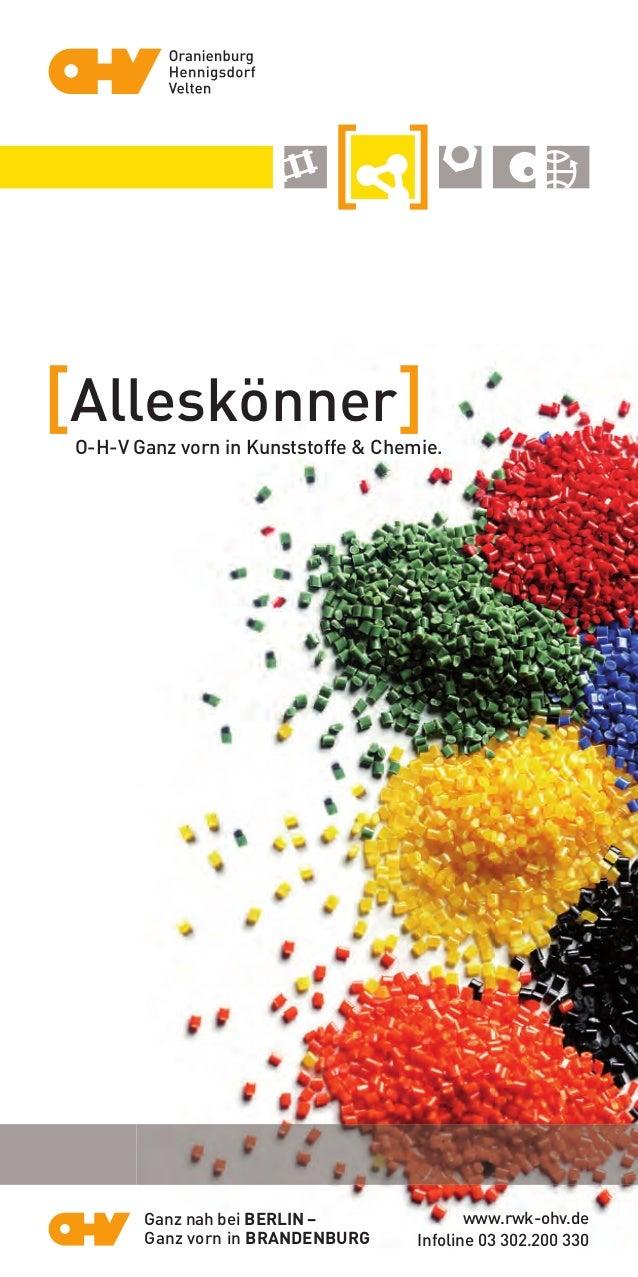 [Alleskönner]O-H-V Ganz vorn in Kunststoffe & Chemie. www.rwk-ohv.de Infoline 03 302.200 330 Ganz nah bei BERLIN – Ganz vo...