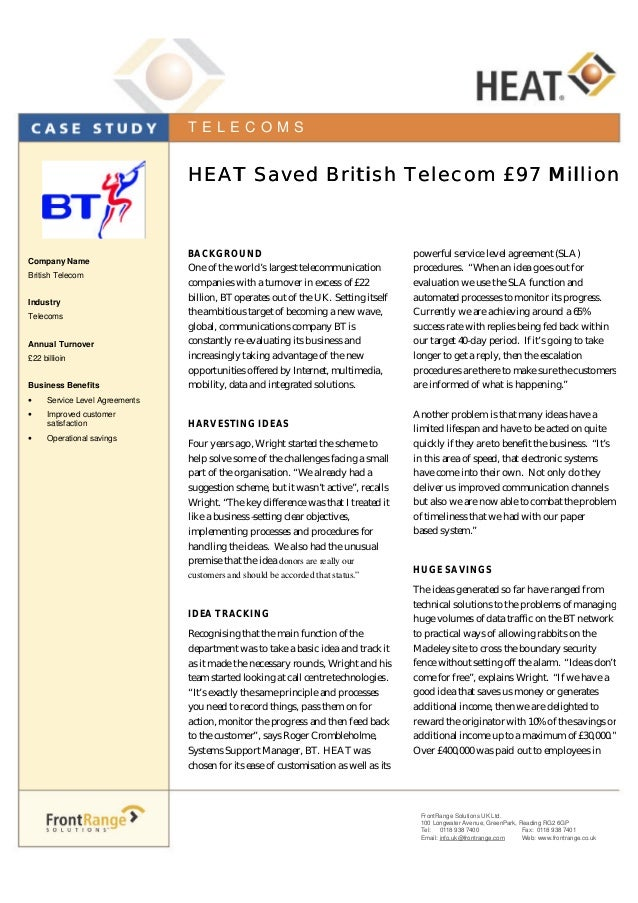 BACKGROUND One of the world's largest telecommunication companies with a turnover in excess of £22 billion, BT operates ou...
