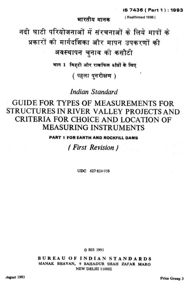 Indian Standard GUIDEFORTYPESOFMEASUREMENTSFOR STRUCTURESINRIVERVALLEYPR~JEKTSAND CRITBRIAFORCHOICEANDLOCATIONOF MEASURING...