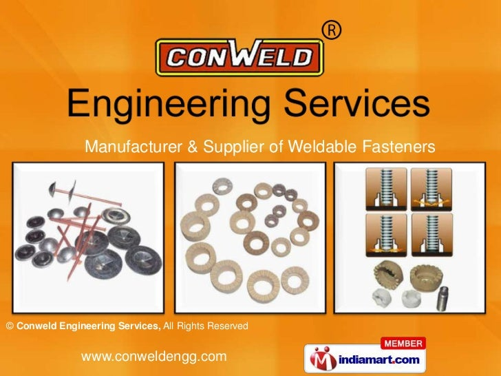 Manufacturer & Supplier of Weldable Fasteners© Conweld Engineering Services, All Rights Reserved               www.conweld...