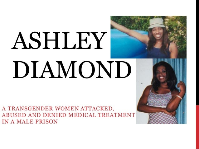 ASHLEY DIAMOND A TRANSGENDER WOMEN ATTACKED, ABUSED AND DENIED MEDICAL TREATMENT IN A MALE PRISON