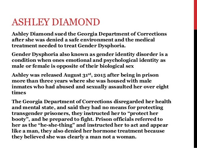 ASHLEY DIAMOND Ashley Diamond sued the Georgia Department of Corrections after she was denied a safe environment and the m...