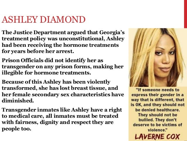 ASHLEY DIAMOND The Justice Department argued that Georgia's treatment policy was unconstitutional, Ashley had been receivi...