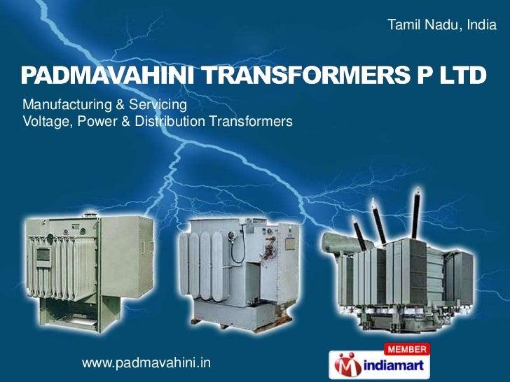 Tamil Nadu, India <br />Manufacturing & Servicing <br />Voltage, Power & Distribution Transformers<br />