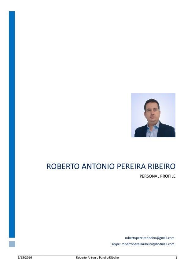 6/15/2016 RobertoAntonioPereiraRibeiro 1     ROBERTOANTONIOPEREIRARIBEIRO PERSONALPROFILE robertopereirari...