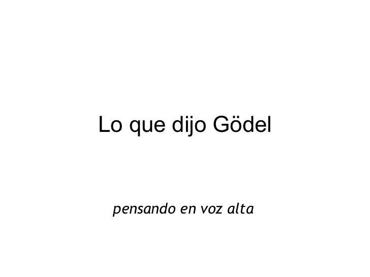 Lo que dijo Gödel pensando en voz alta