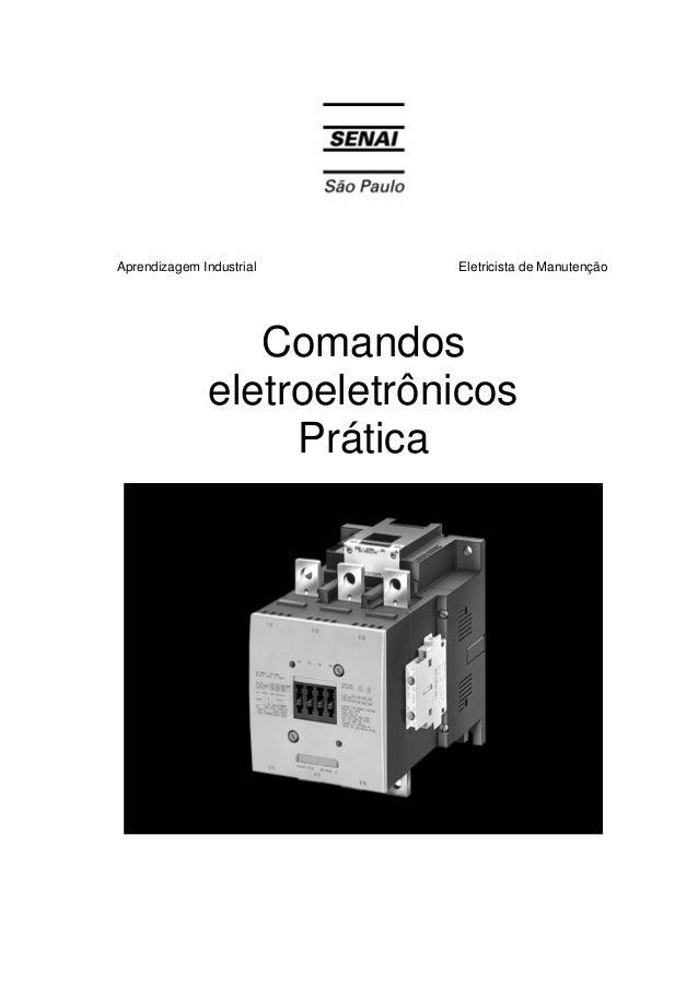 Comandos eletroeletrônicos - Prática  Aprendizagem Industrial  Eletricista de Manutenção  Comandos eletroeletrônicos Práti...