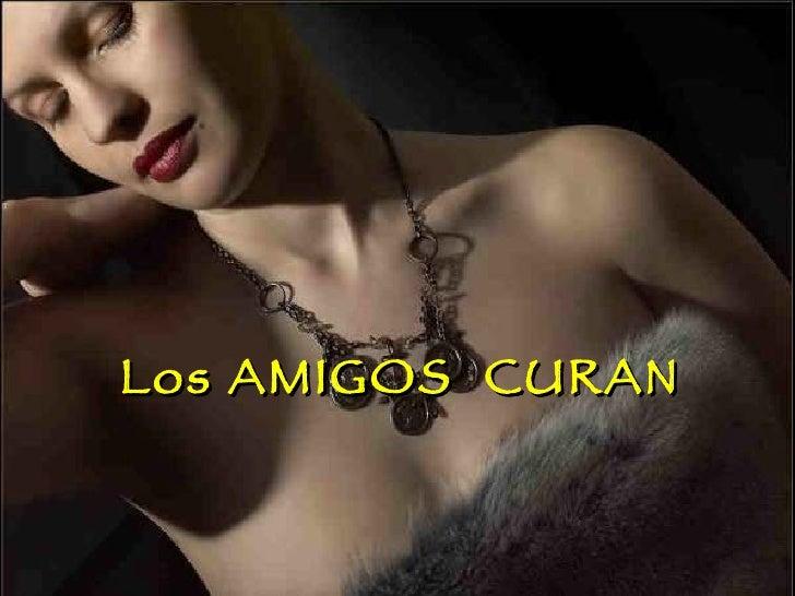 Los AMIGOS  CURAN