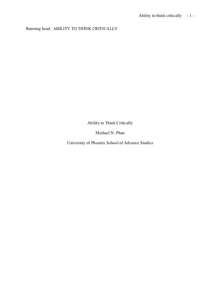 Ability to think critically   -1-Running head: ABILITY TO THINK CRITICALLY                             Ability to Think Cr...