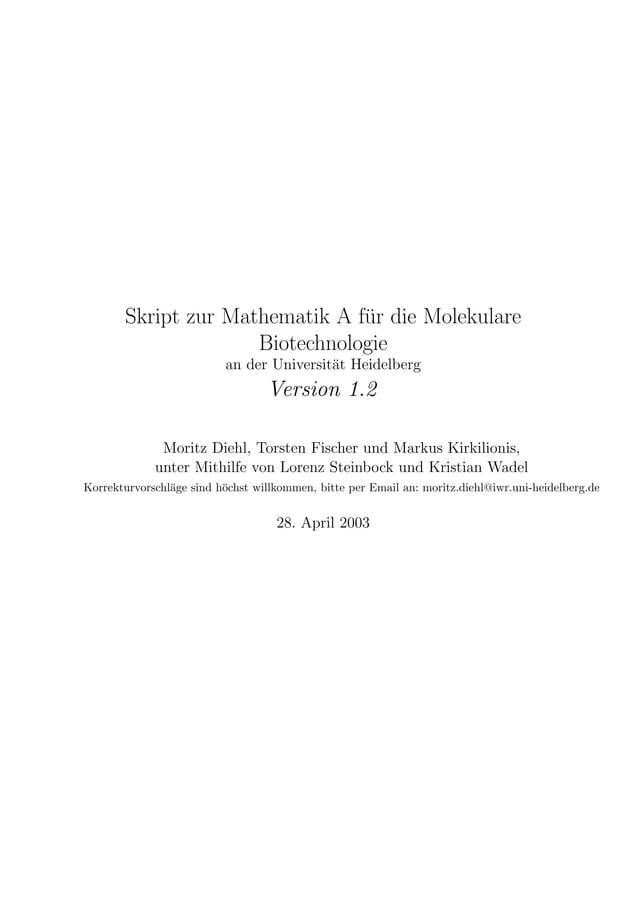 Skript zur Mathematik A f¨ur die Molekulare Biotechnologie an der Universit¨at Heidelberg Version 1.2 Moritz Diehl, Torste...